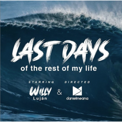 LAST DAYS of the rest of my life